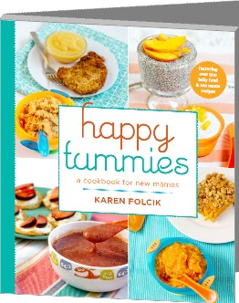 Happy Tummies - A Cookbook for New Mamas